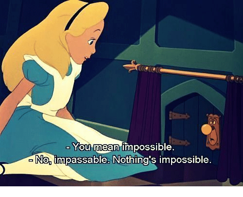 you-mean-impossible-no-impassable-nothings-impossible-40521986.png
